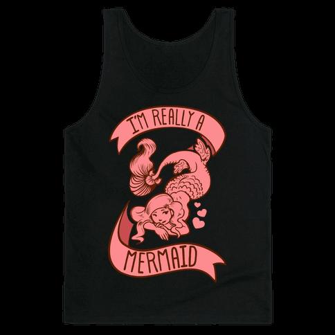 I'm Really a Mermaid Tank Top