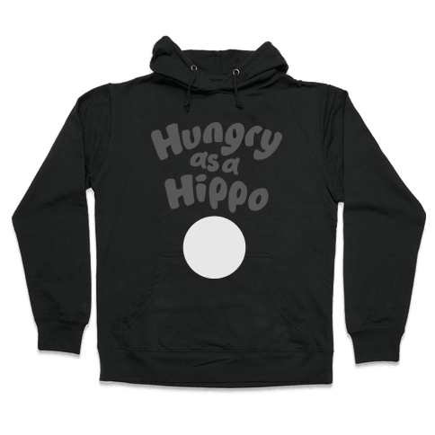 Hungry as a Hippo Hooded Sweatshirt