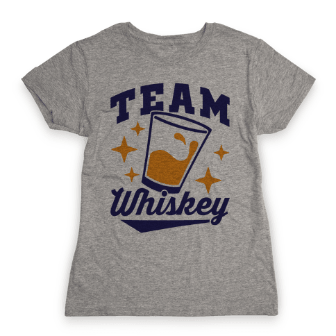 Team Whiskey Womens T-Shirt