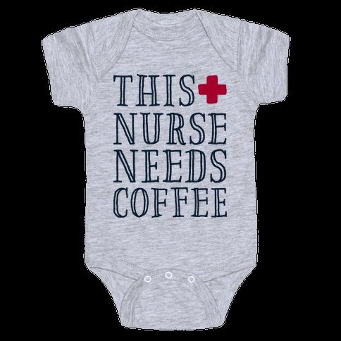 This Nurse Needs Coffee  Baby Onesy