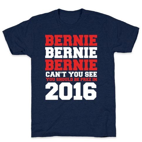 Bernie Should Be Pres in 2016 T-Shirt
