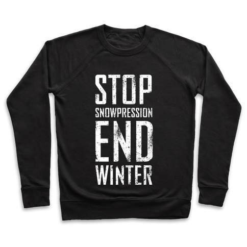 Stop Snowpression, End Winter! Pullover