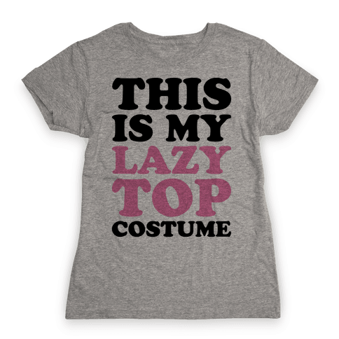 This Is My Lazy Top Costume Womens T-Shirt