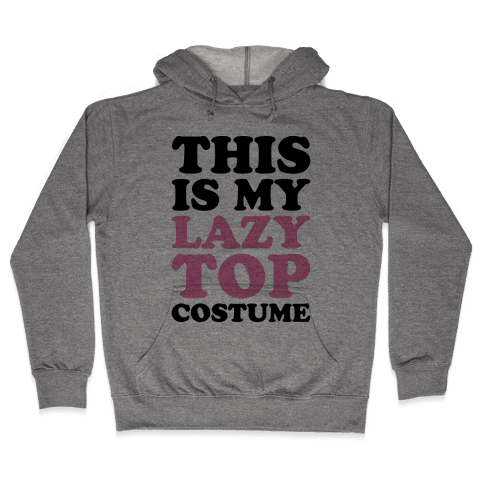 This Is My Lazy Top Costume Hooded Sweatshirt