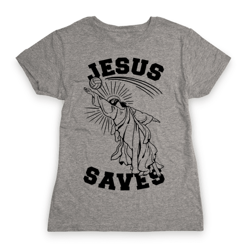 Jesus Saves (Volleyball) Womens T-Shirt