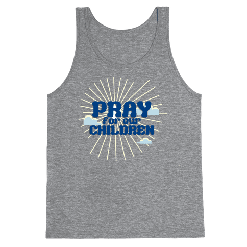Pray for the Children Tank Top