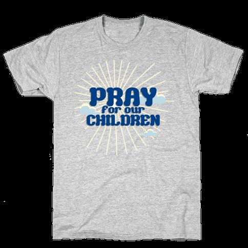 Pray for the Children Mens T-Shirt