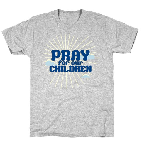 Pray for the Children Mens T-Shirt