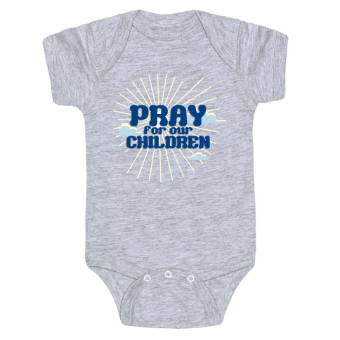 Pray for the Children Baby Onesy