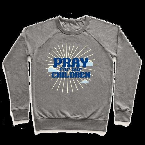 Pray for the Children Pullover
