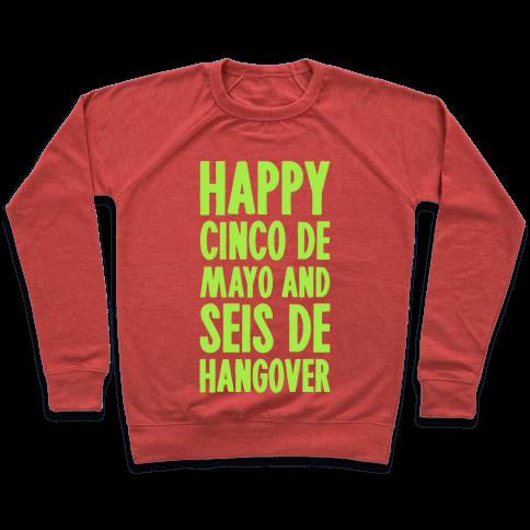 Happy Cinco De Mayo And Seis De Hangover Pullover
