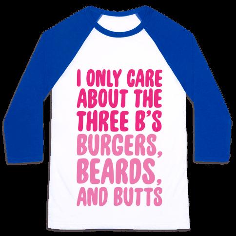 Burgers, Beards, and Butts Baseball Tee