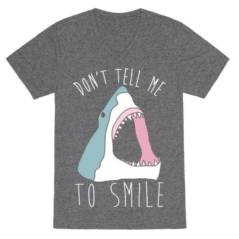 Don't Tell Me To Smile Shark V-Neck Tee Shirt