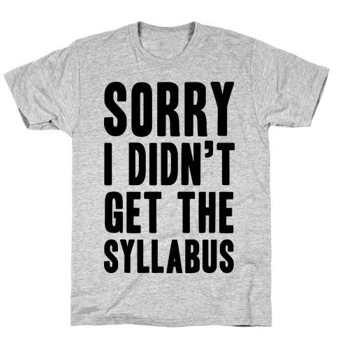 Sorry I Didn't Get The Syllabus T-Shirt