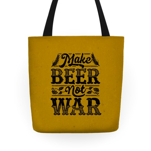 Make Beer Not War Tote