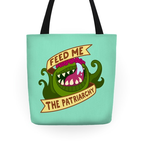 Feed Me The Patriarchy Tote