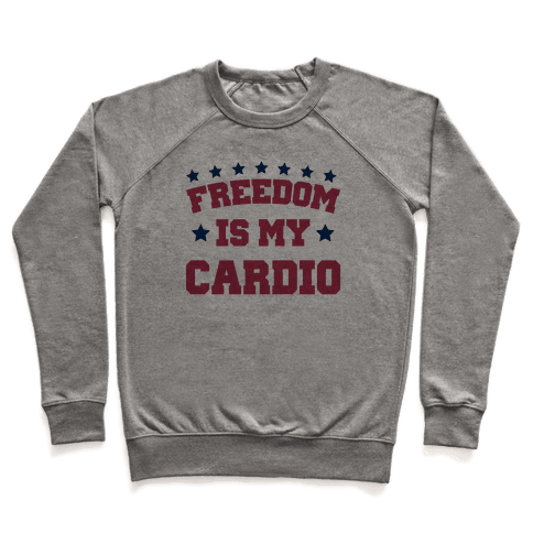 Freedom Is My Cardio Pullover