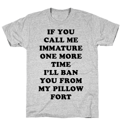 I'll Ban You From My Pillow Fort Mens T-Shirt
