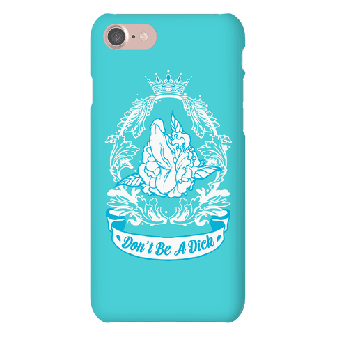 Don't Be A Dick Phone Case