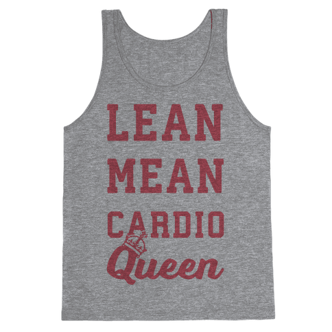 Lean Mean Cardio Queen Tank Top