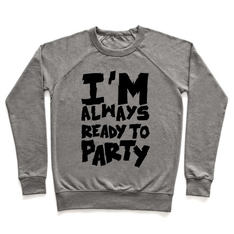 Always Ready To Party Pullover