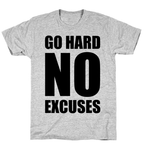 Go Hard No Excuses T-Shirt