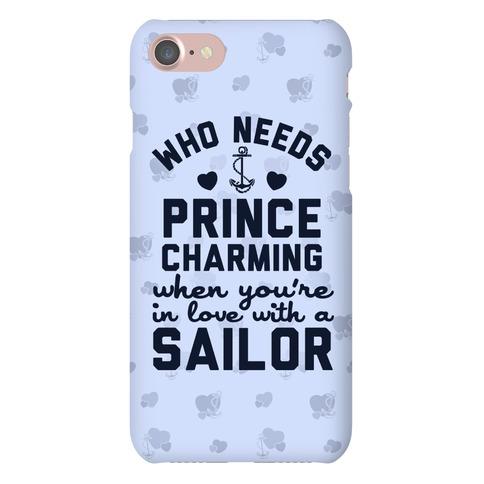 Who Needs Prince Charming? (U.S. Navy) Phone Case