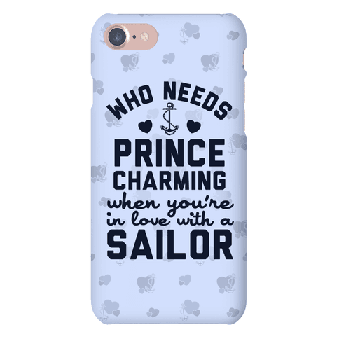 Who Needs Prince Charming? (U.S. Navy) Phone Case