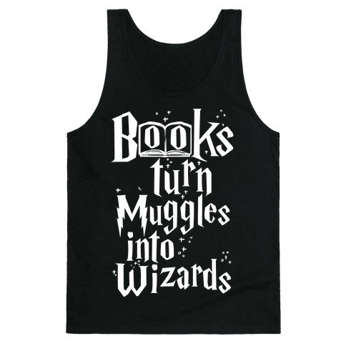 Reading Turns Muggles Into Wizards Tank Top