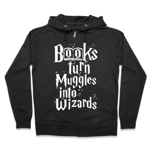 Reading Turns Muggles Into Wizards Zip Hoodie