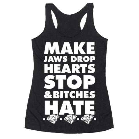 Make Jaws Drop Hearts Stop & Bitches Hate Racerback Tank Top