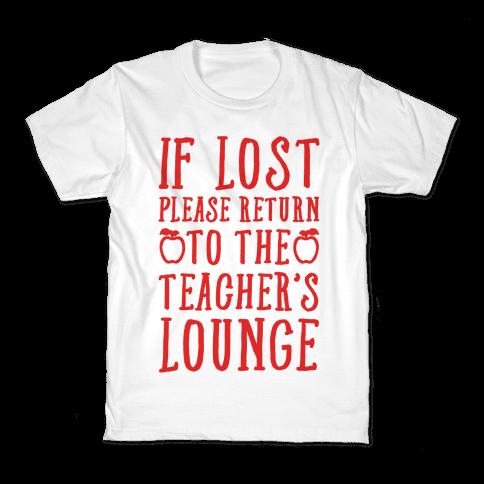 If Lost Please Return To Teacher's Lounge Kids T-Shirt