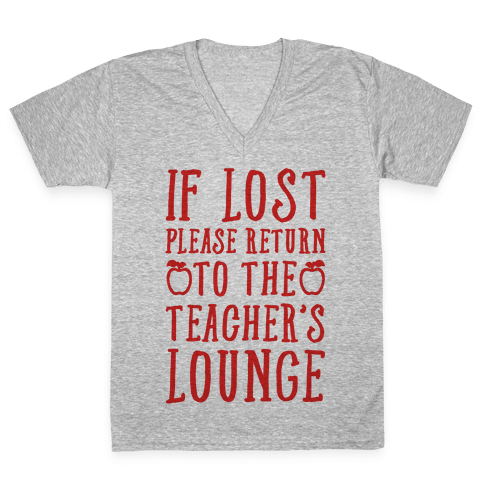 If Lost Please Return To Teacher's Lounge V-Neck Tee Shirt
