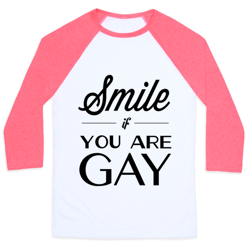 Smile If You Are Gay Baseball Tee