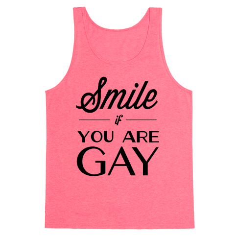 Smile If You Are Gay Tank Top