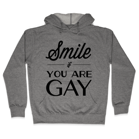 Smile If You Are Gay Hooded Sweatshirt