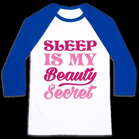 Sleep Is My Beauty Secret Baseball Tee