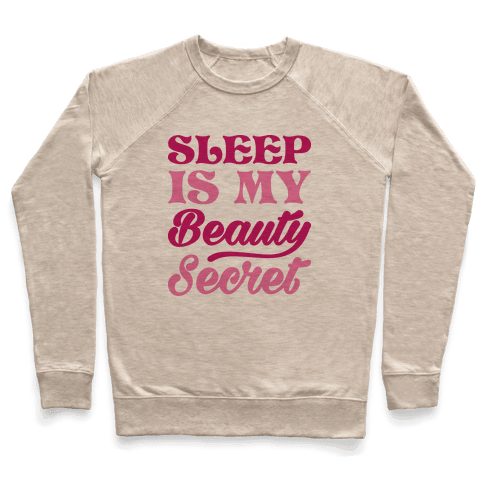 Sleep Is My Beauty Secret Pullover