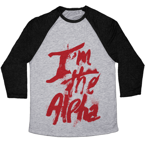I'm The Alpha Baseball Tee