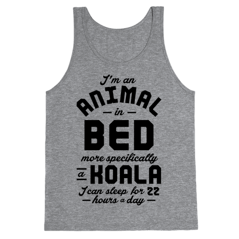 I'm An Animal In Bed Tank Top
