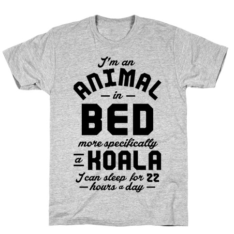 I'm An Animal In Bed T-Shirt