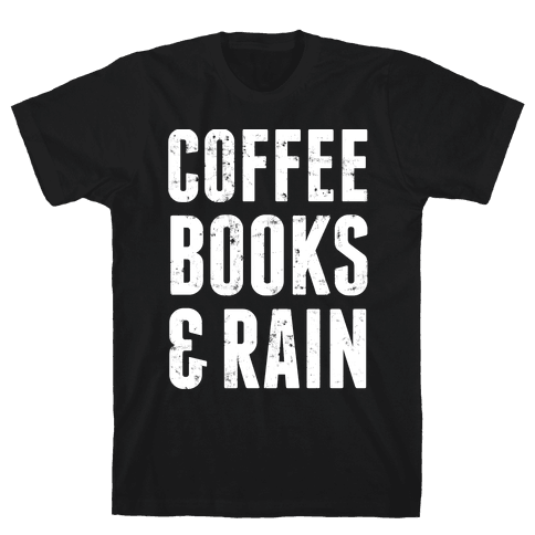 Coffee Books And Rain Mens T-Shirt