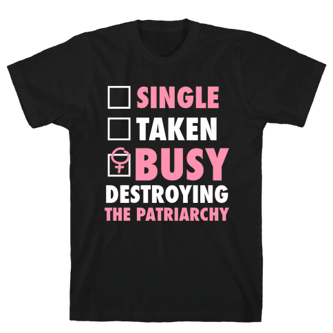 Busy Destroying The Patriarchy (White Ink) Mens T-Shirt