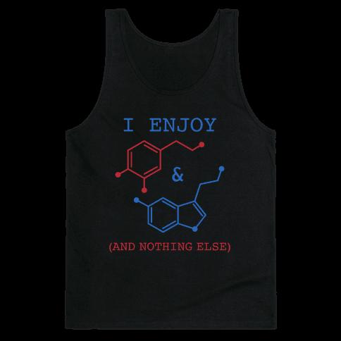 Serotonin & Dopamine Are All I Want Tank Top