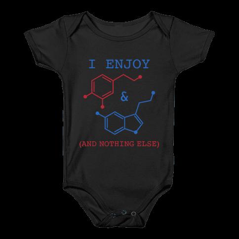Serotonin & Dopamine Are All I Want Baby Onesy
