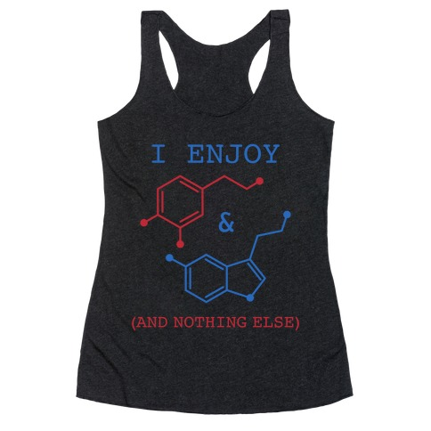 Serotonin & Dopamine Are All I Want Racerback Tank Top