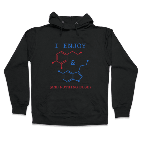 Serotonin & Dopamine Are All I Want Hooded Sweatshirt