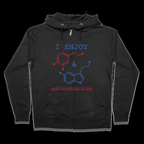Serotonin & Dopamine Are All I Want Zip Hoodie