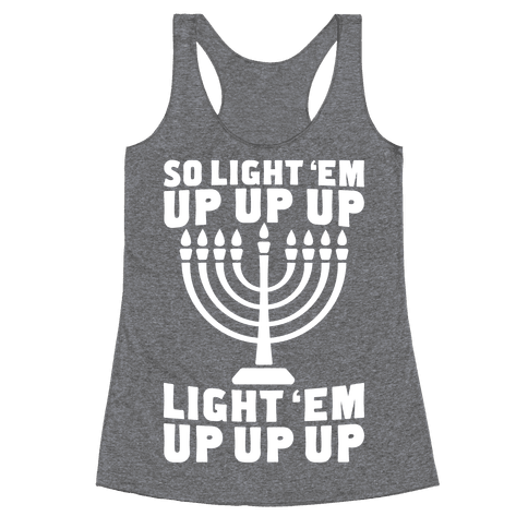 So Light 'Em Up Racerback Tank Top