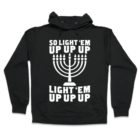 So Light 'Em Up Hooded Sweatshirt